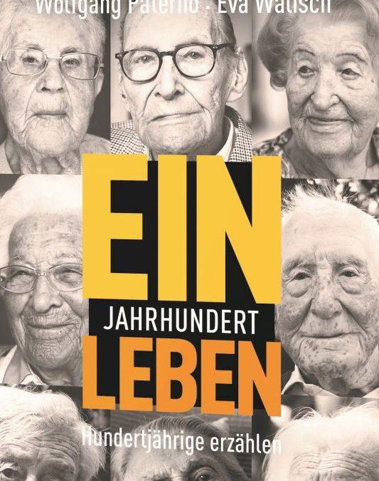 """Das Buch """"Ein Jahrhundert Leben"""" von Eva Walisch und Wolfgang Paterno beschreibt die bewegenden Lebensgeschichten von 25 Hundertjährigen."""